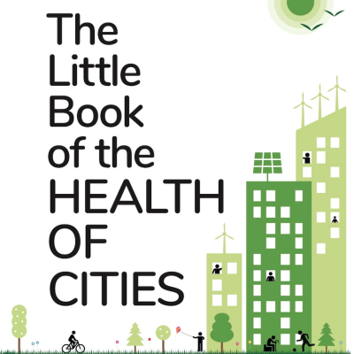 The Little Book of the HEALTH OF CITIES